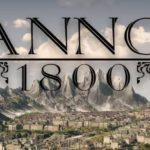 Ubisoft takes us back to the Industrial Revolution with Anno 1800