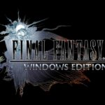 Final Fantasy XV Windows Edition announced