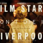 Movie Review – Film Stars Don't Die In Liverpool (2017)