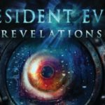Video Game Review – Resident Evil: Revelations HD