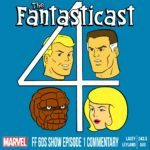 The Fantasticast #243.5 – Steve & Andy vs The Fantastic Four (Cartoons) Episodes 1 & 2