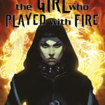 Comic Book Review – The Girl Who Played With Fire – Millennium #1