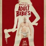 Horror Channel FrightFest Review – Attack of the Adult Babies (2017)