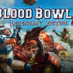 Blood Bowl 2: Legendary Edition storms onto the pitch