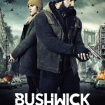 Movie Review – Bushwick (2017)