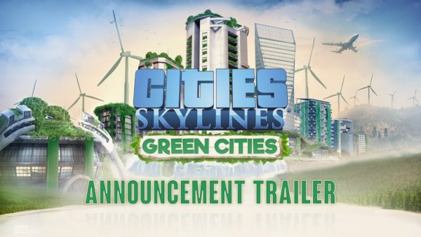 'Cities: Skylines' (ALL) Green Cities Expansion Announced - Screens & Trailer