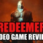 Video Game Review – Redeemer