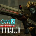 XCOM 2: War of the Chosen now available on PC, watch the launch trailer here