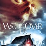 Movie Review – Watch Over Us (2017)