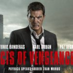 Poster and trailer for action thriller Acts of Vengeance starring Antonio Banderas and Karl Urban