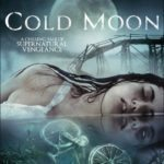 Poster and trailer for supernatural thriller Cold Moon