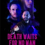 Movie Review – Death Waits For No Man (2017)