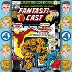 The Fantasticast #250 – Fantastic Four #181 – Side By Side With Annihilus
