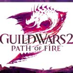 Path of Fire expansion now available for Guild Wars 2