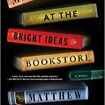 Book Review – Midnight at the Bright Ideas Bookstore by Matthew J. Sullivan