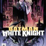 Comic Book Review – Batman: White Knight #1