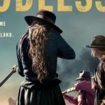 Trailer for Steven Soderbergh's Western series Godless welcomes us to No Man's Land