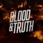 Sony announces Blood and Truth for PSVR