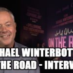 Exclusive Interview – Director Michael Winterbottom discusses his new film On the Road