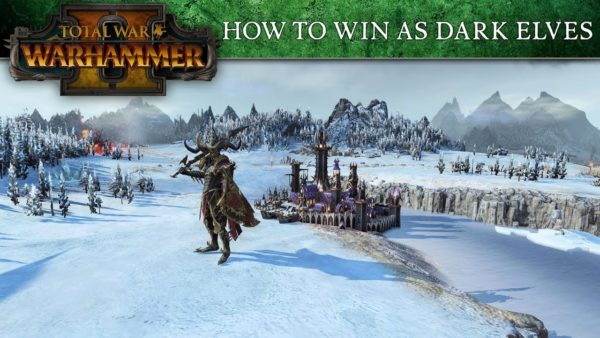 total-war-wh-2-how-to-win-as-dark-elves-600x338