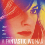 Movie Review – A Fantastic Woman (2017)