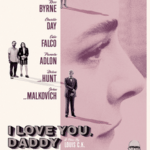 Movie Review – I Love You, Daddy (2017)