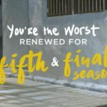 FXX's You're The Worst renewed for fifth and final season