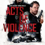 Trailer for acts of violence starring Bruce Willis and Cole Hauser