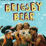 Second Opinion – Brigsby Bear (2017)