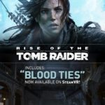'Blood Ties' chapter comes to Rise of the Tomb Raider on SteamVR