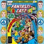 The Fantasticast #260 – Fantastic Four #186 – Enter: Salem's Seven