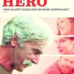 UK trailer for The Hero starring Sam Elliott, Laura Prepon and Krysten Ritter