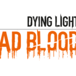 Techland announces new PvP expansion, Dying Light: Bad Blood
