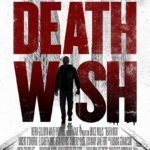 New poster and trailer for Eli Roth's Death Wish starring Bruce Willis