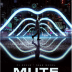 Movie Review – Mute (2018)
