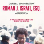 Movie Review – Roman J. Israel, Esq. (2017)