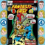 The Fantasticast #263 – Fantastic Four #187 – Trouble Times Two