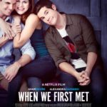 First trailer for time-travelling rom-com When We First Met starring Adam Devine and Alexandra Daddario