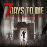 7 Days to Die Alpha 17 could be with us on Monday
