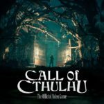 Call of Cthulhu: The Official Videogame gets a new gameplay trailer