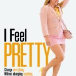 Movie Review – I Feel Pretty (2018)
