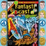 The Fantasticast #267 – Fantastic Four Annual #12 – The End Of The Inhumans… And The Fantastic Four!