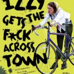 Izzy Gets The F*ck Across Town gets a trailer and poster