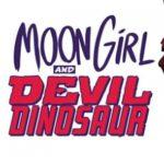 Marvel's Moon Girl and Devil Dinosaur animated series in development