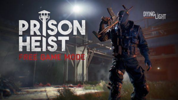 Dying-Light-prison-heist-600x338
