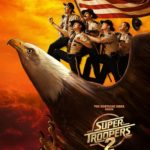 Movie Review – Super Troopers 2 (2017)
