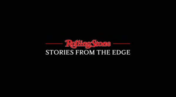 rolling-stone-stories-from-the-edge-600x332