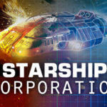 Starship Corporation leaves Early Access in May, watch the launch trailer here