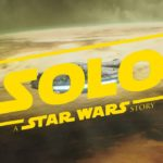 Solo: A Star Wars Story gets a full trailer and new poster