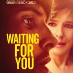 East End Film Festival Movie Review – Waiting for You (2018)